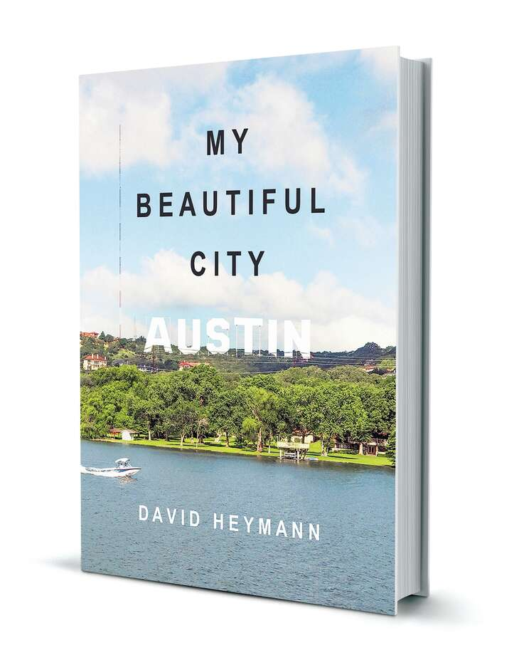 "Austin, home to author David Heymann and the narrator of ""My Beautiful City Austin,"" is ""a model of nothing,"" Heymann writes."