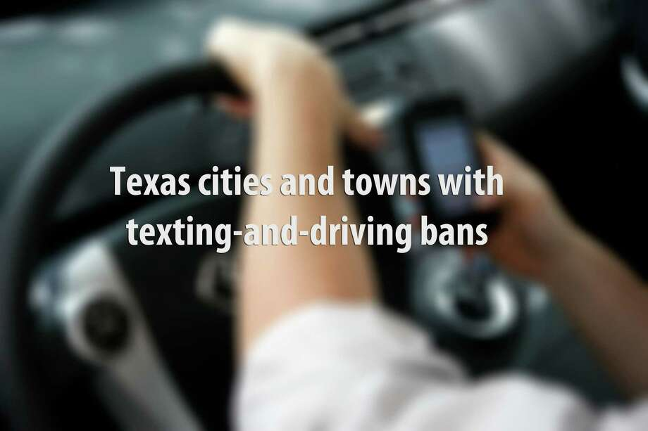 Forty-one Texas cities and towns have enacted ordinances that ban texting and driving and a statewide ban could be coming soon. See what areas of Texas ban the practice so that you don't get busted on your next road trip. Photo: Johnny Hanson, Johnny Hanson / Houston Chronicle / © 2012  Houston Chronicle