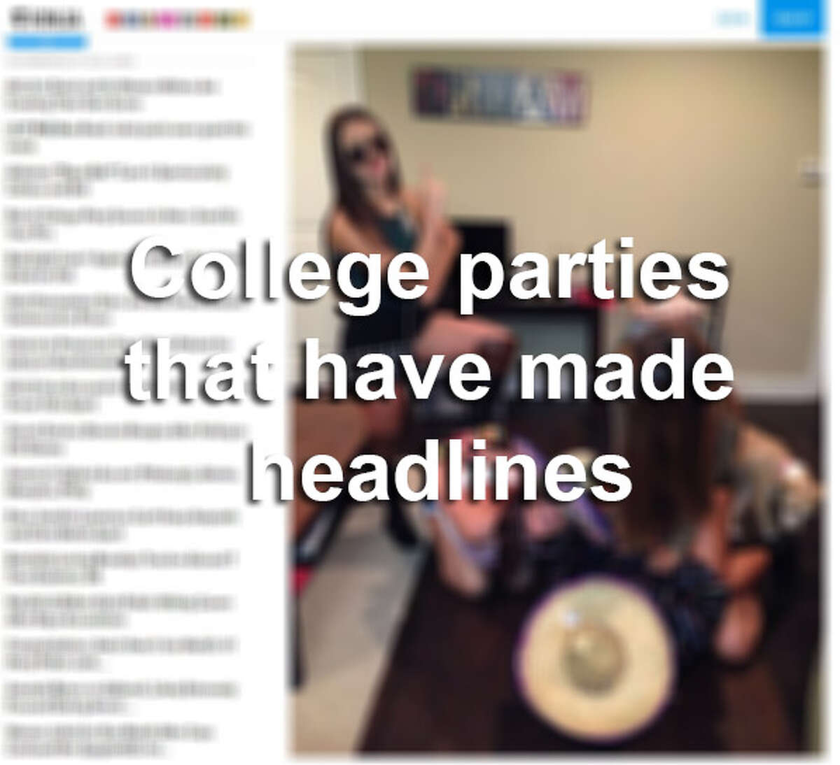 Click through the gallery to see college parties that have grabbed headlines.