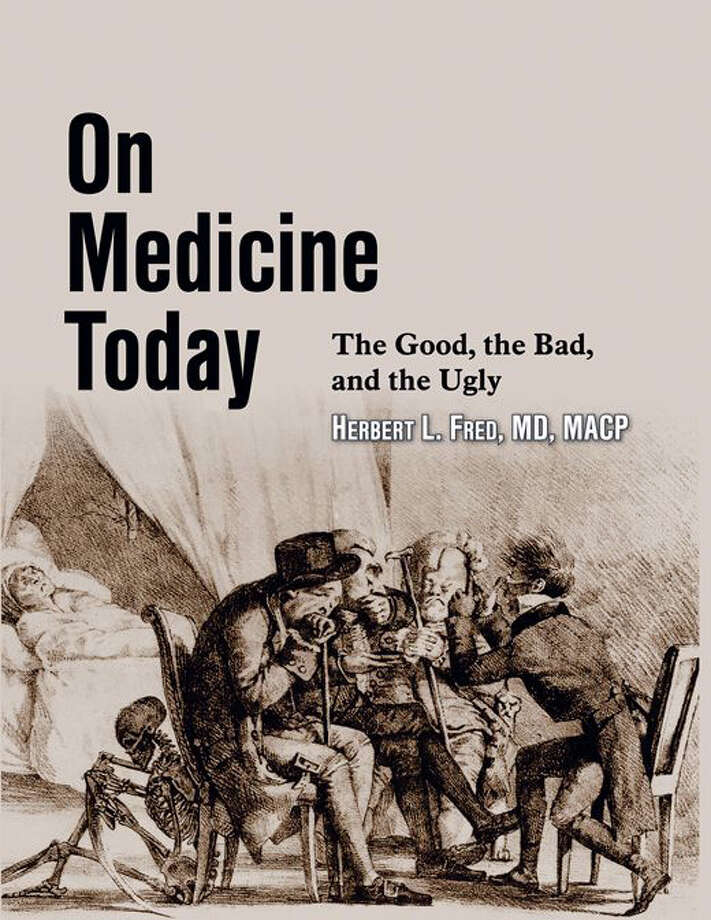 ON MEDICINE TODAY: THE GOOD, THE BAD, AND THE UGLY  By Herbert L. Fred, MD, MACP  Hardcover: 164 pages  Publisher: Halcyon Press; 1st edition (December 30, 2014)  Language: English  ISBN-10: 1590951026  ISBN-13: 978-1590951026