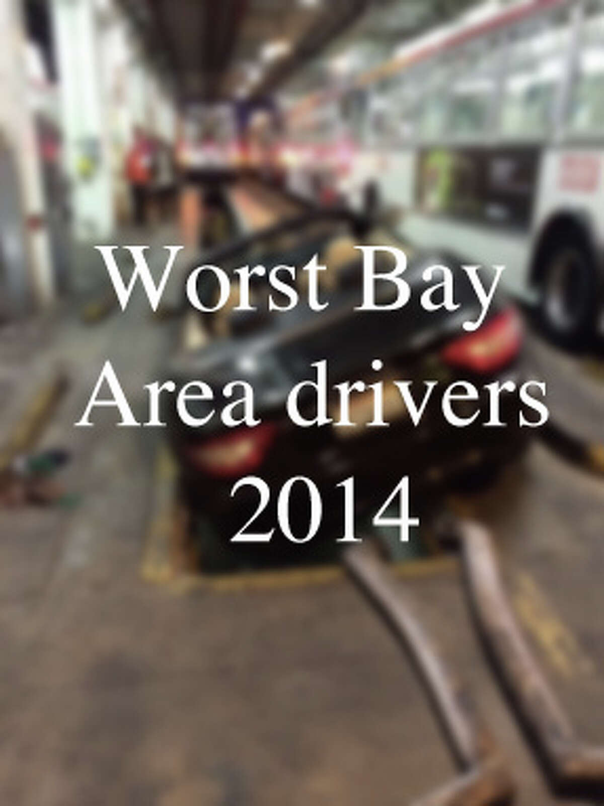 Worst Bay Area drivers - 2014