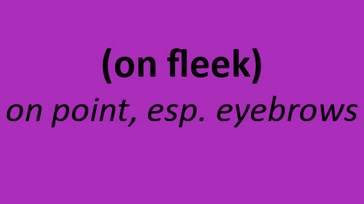This week the folks at Dictionary.com released their newest list of words that they have added to their online lexicon. Click through to see some of the words that you should know by now. fleek: Slang. flawlessly styled, groomed, etc.