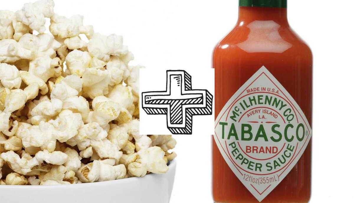 Tabasco and popcorn Tabasco goes on everything here, including popcorn.