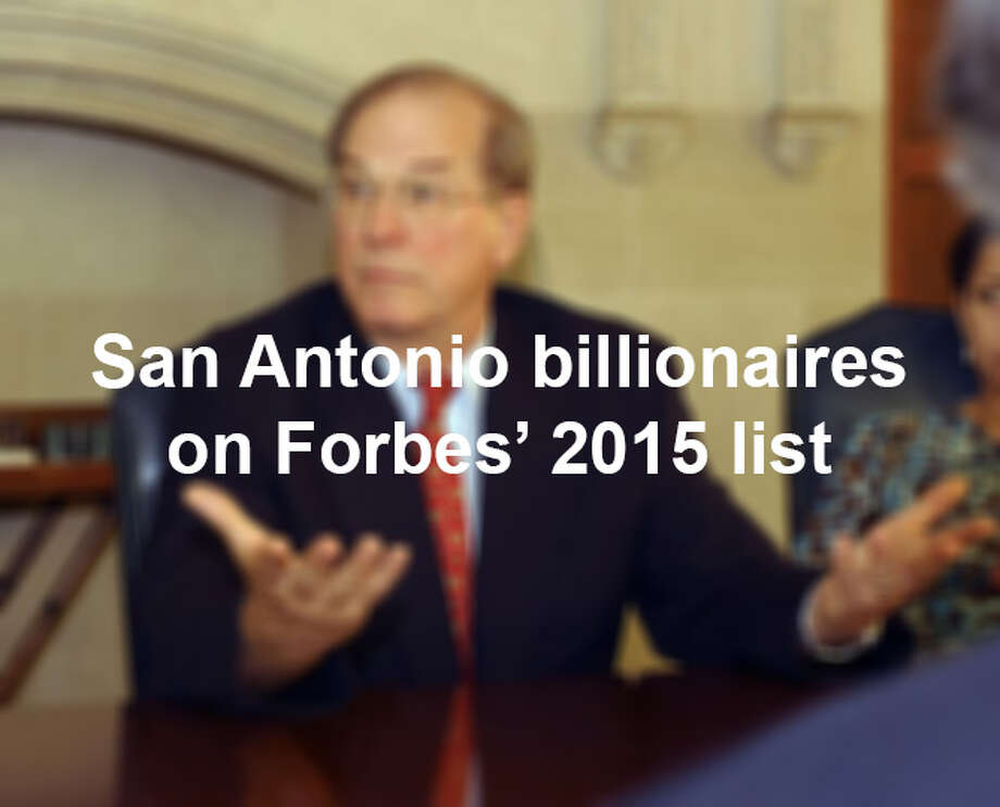 Six billionaires on Forbes' 2015 list are from San Antonio. Photo: San Antonio Express-News