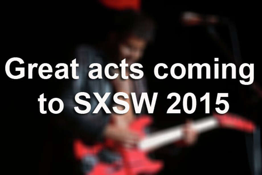 From '60s survivors to the next big things, here are some of the musicians and bands that will be attracting crowds at the South by Southwest music festival, which begins March 17 in Austin. Photo: Jeff Golden, WireImage / 2014 Jeff Golden