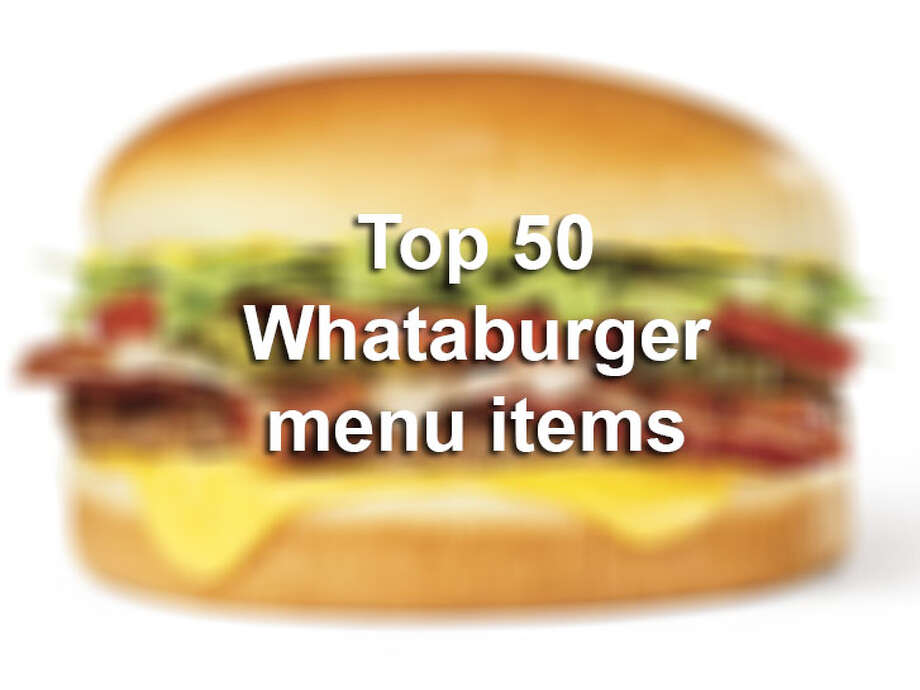 Members of the San Antonio Express-News staff took the time to rank all of the options on the Whataburger menu. Here are the Top 50 items, which include sandwiches, breakfast, side items, desserrts and more.Scroll through the slideshow to see what item landed at No. 1. Photo: Courtesy Photo/Whataburger