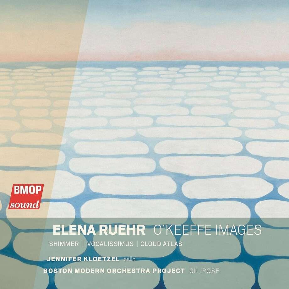 "CD cover: Elena Ruehr, ""O'Keeffe Images"" Photo: BMOP Sound"