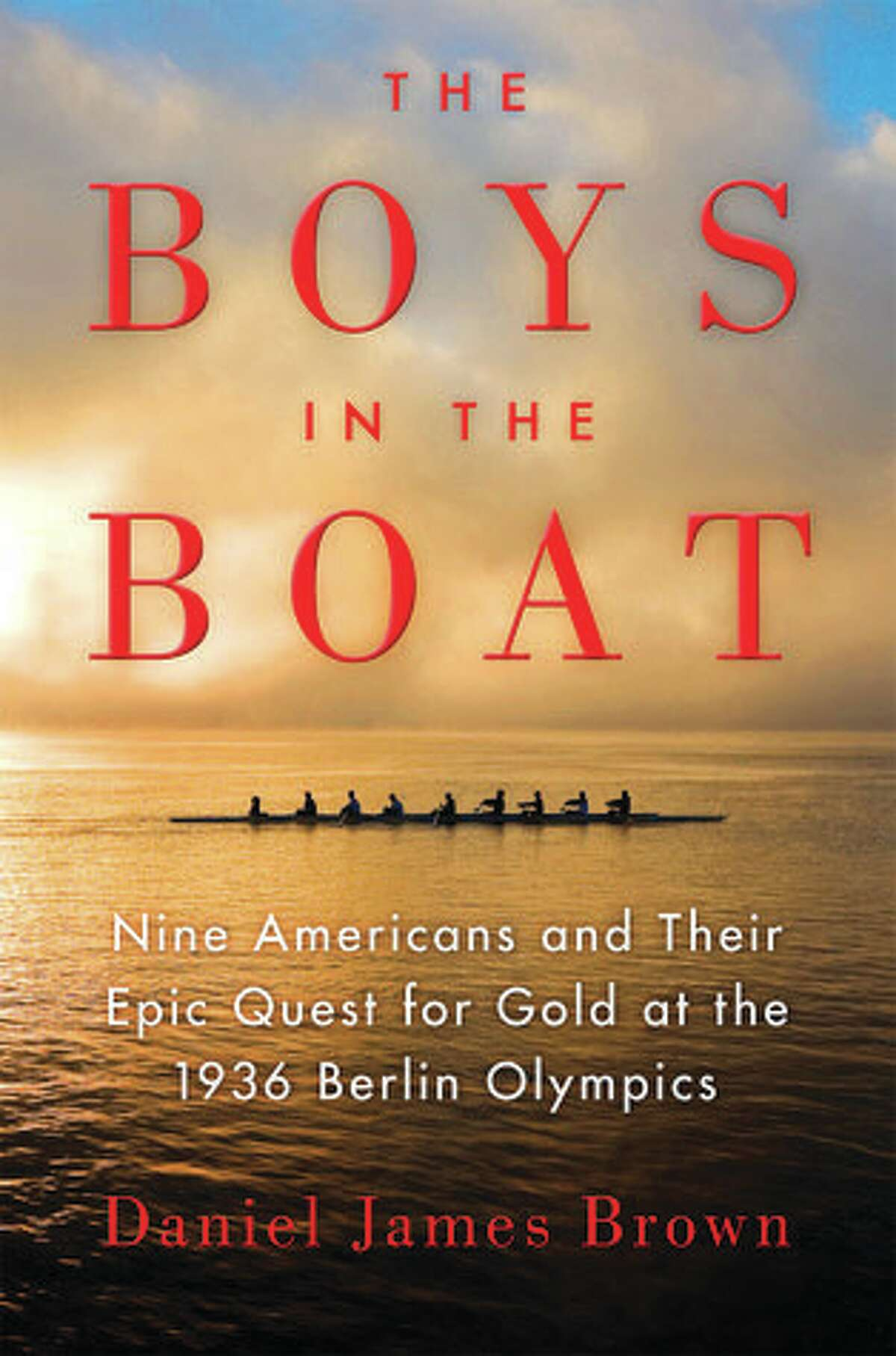 THE BOYS IN THE BOAT, by Daniel James Brown.
