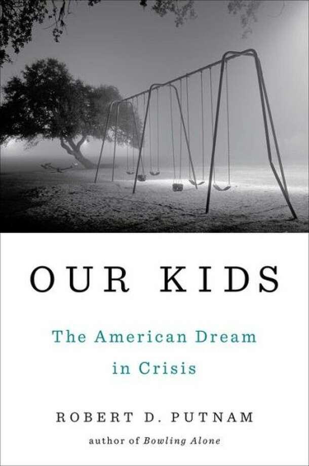 """Our Kids,"" by Robert D. Putnam Photo: Xx"
