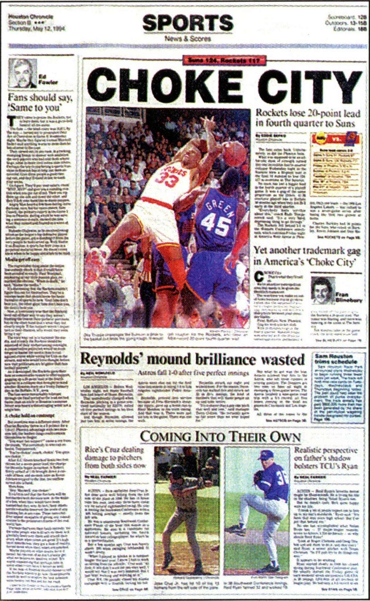 """'Choke City' When: May 12, 1994 The moment: After blowing a 20-point, fourth-quarter lead and Game 2 of the Western Conference semifinal against Phoenix at The Summit, the Chronicle's headline the next day brought to mind the city's recent sporting past with the Oilers squandering big leads in playoff games the previous two seasons and the Astros to that point never having won a playoff series.The Rockets used the headline as motivation, with Mario Elie even writing """"Choke City"""" on his shoes. They eventually gave birth to a new headline. """"When we came back and won, I said to John Thomas, who at the time was running the business, 'They he got the wrong car part.' It's Clutch City, not Choke City, ' """" Rockets owner Leslie Alexander told the Chronicle. """"I'm very proud of that. I think it's great. We used to have a post office. You could send mail to Clutch City, Texas. I am proud of that."""""""