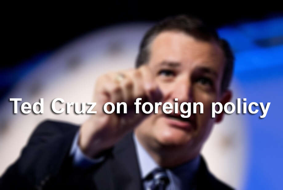 Ted Cruz on foreign policy Photo: File Photo