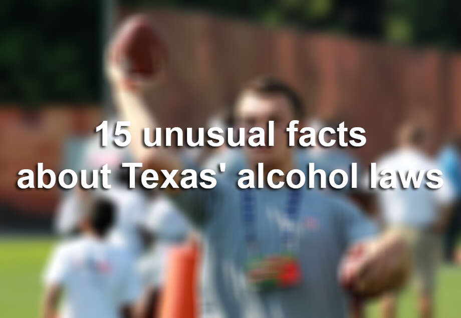 15 unusual facts about Texas' alcohol laws Photo: AARON JOSEFCZYK, AARON JOSEFCZYK/Associated Press