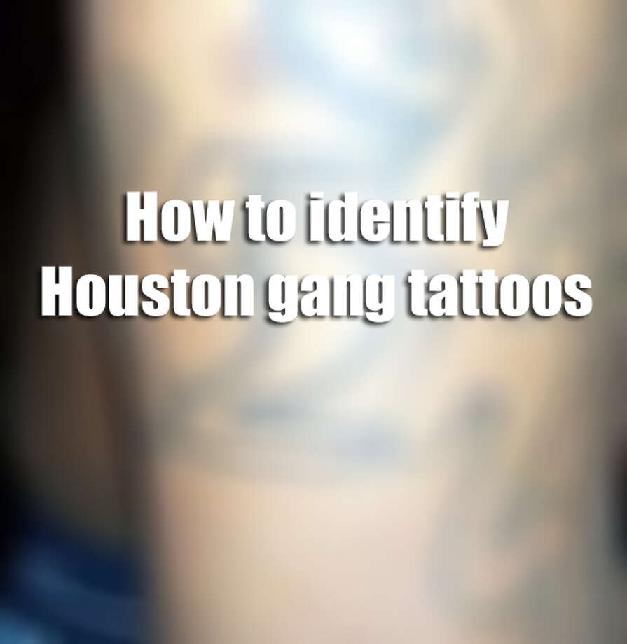 These tattoos have been linked to known Houston street gangs, according to authorities. Photo: StopHoustonGanges