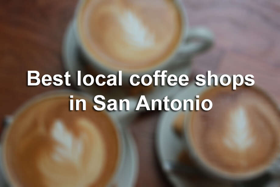 Here are some of our critic's picks for the best coffee shops in the Alamo City to get your caffeine fix. Photo: JOHN DAVENPORT, San Antonio Express-News / ©San Antonio Express-News