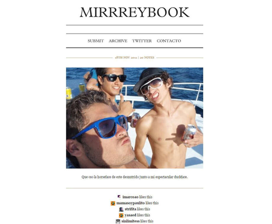 "Los mirreyes which is a take on ""mi rey"" or ""my king"" is a term that started to see life on social media some time around 2011. It replaced previous terms for Mexico's rich elite kids, such as ""juniors"" or ""fresas"". Photo: Mirrreybook.tumblr.com"