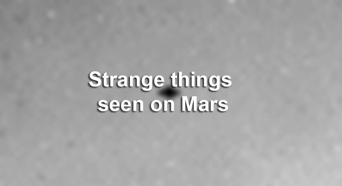 These are strange things seen on Mars.