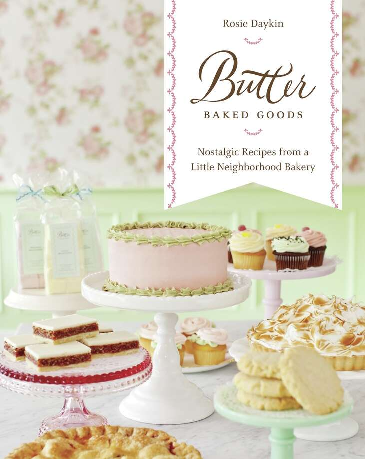 Butter Baked Goods  by Rosie Daykin, published by Alfred A. Knopf, 263 pages Photo: Janis Nicolay For Alfred Knopf