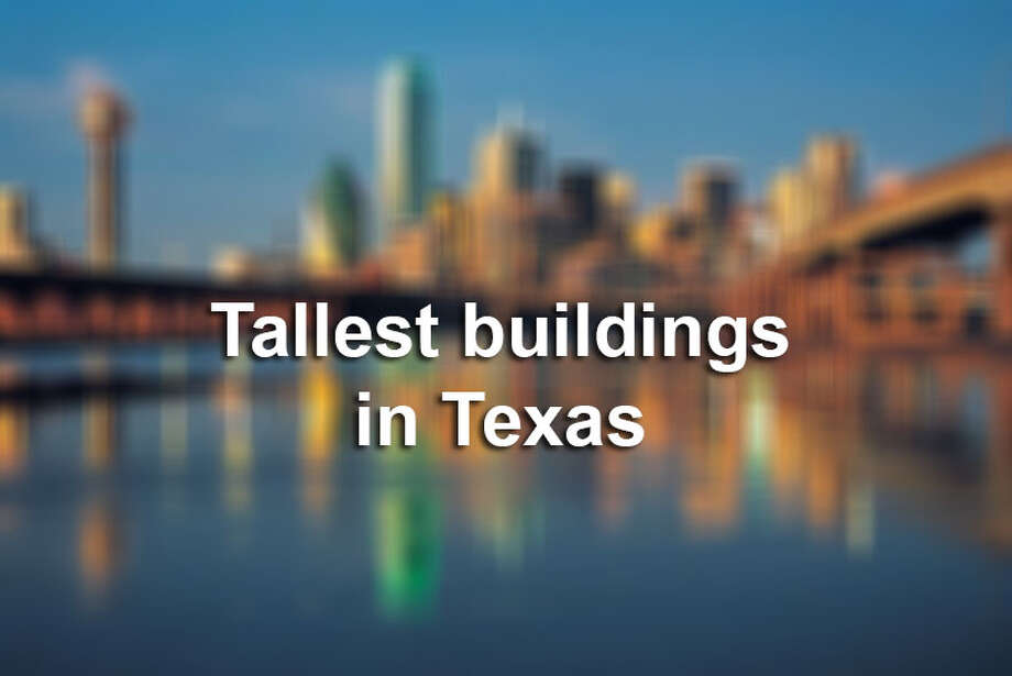 Click through the gallery to see some of the tallest buildings in Texas.