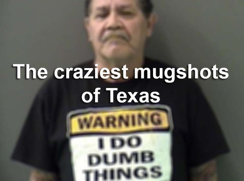 Scroll through the gallery to see some of Texas' craziest and funniest mugshots.