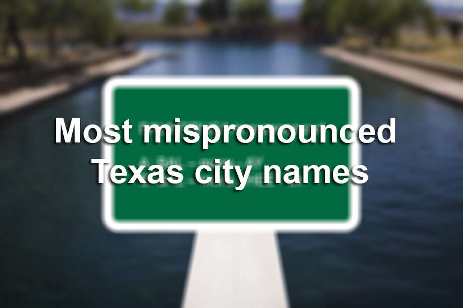 Do you correctly pronounce the names of Texas towns?