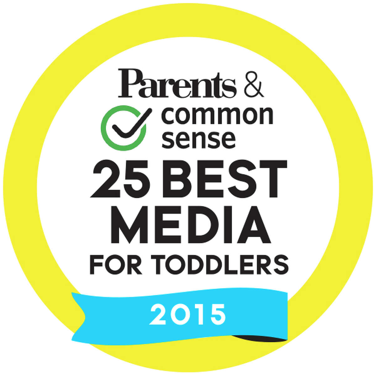 2015 Parents & Common Sense 25 Best Media For Toddlers seal