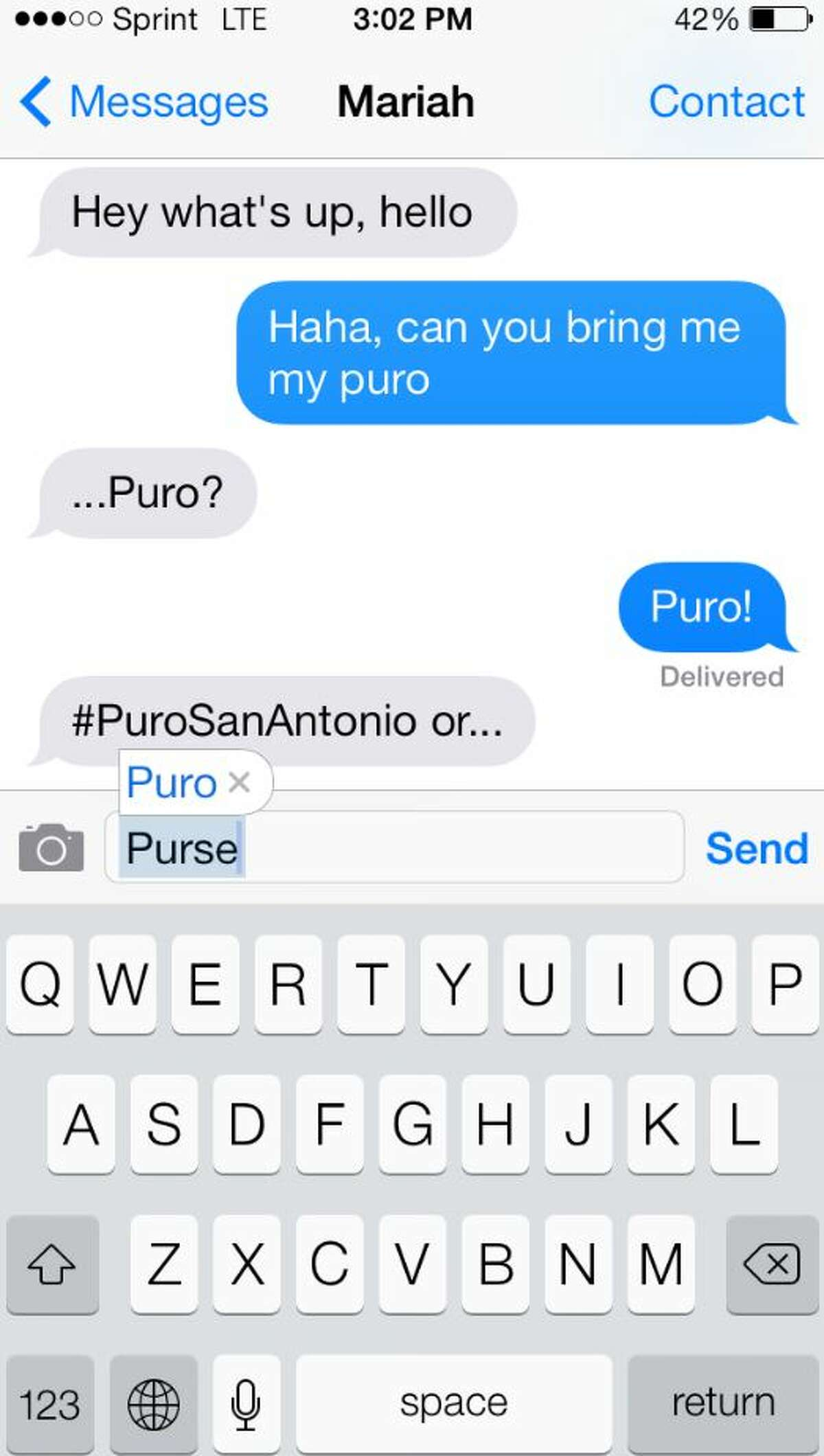 1. You've trained your phone to be puro, just like you If your iPhone automatically corrects actual words to Tex-Mex ones, you've probably been here too long.