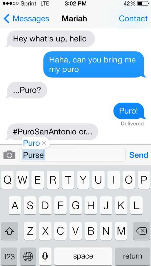 1. You've trained your phone to be puro, just like youIf your iPhone automatically corrects actual words to Tex-Mex ones, you've probably been here too long.