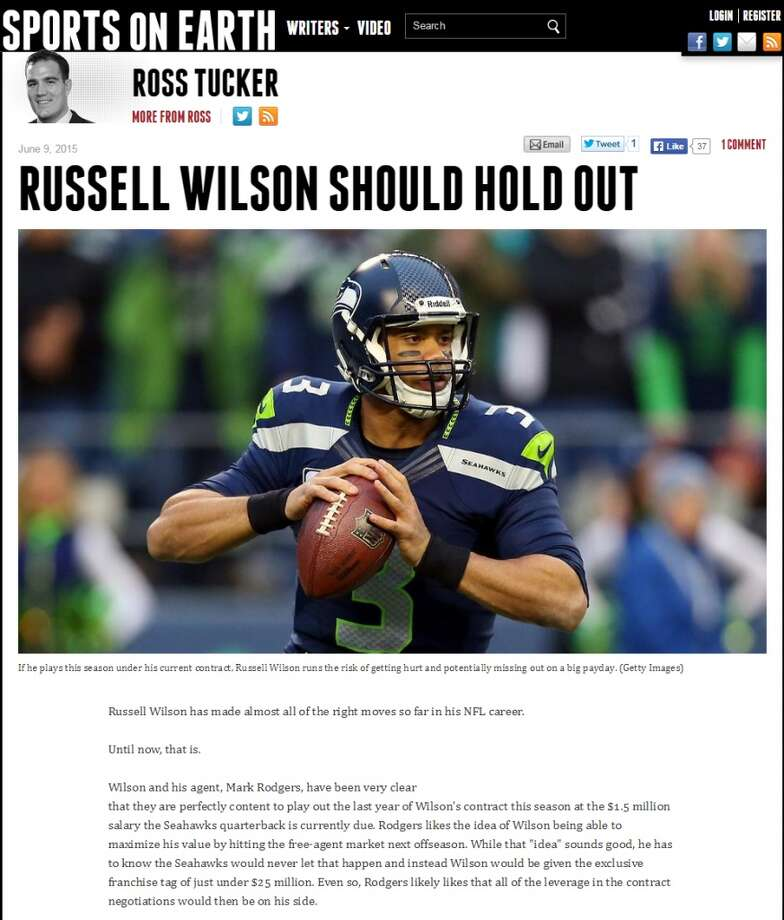"Sports on Earth's Ross Tucker If Russell Wilson is serious about wanting more money from the Seahawks, he should not be attending Seattle's voluntary workouts, wrote Ross Tucker of Sports on Earth. ""I know it wouldn't be easy for me to do it, and it is probably even tougher for Wilson based on his squeaky-clean image, but he should not show up for anything until he gets a new deal,"" Tucker wrote. ""It's just not smart business to do anything else."" Photo: Screnshot, SportsOnEarth.com"