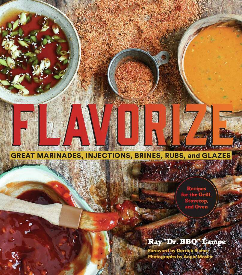 "Cover: ""Flavorize: Great Marinades, Injections, Brines, Rubs, and Glazes"" by Ray ""Dr. BBQ"" Lampe (Chronicle Books, $22.95). Photo: Chronicle Books / Chronicle Books"