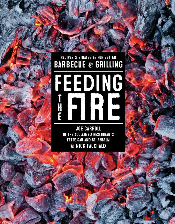 "Cover: ""Feeding the Fire"" by Joe Carroll and Nick Fauchald (Artisan Books, $29.95). Photo: Artisan Books / Artisan Books"