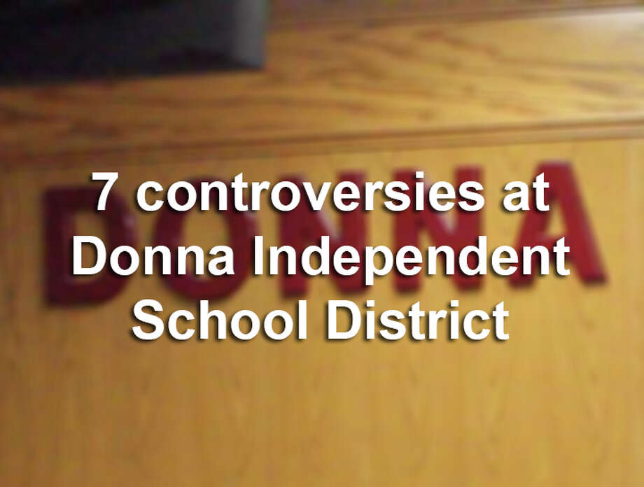 The Donna Independent School District has been plagued by scandals over the past several months. Here's a guide to the seven most recent flareups at the district. Photo: Delcia Lopez, File / Delcia Lopez photography