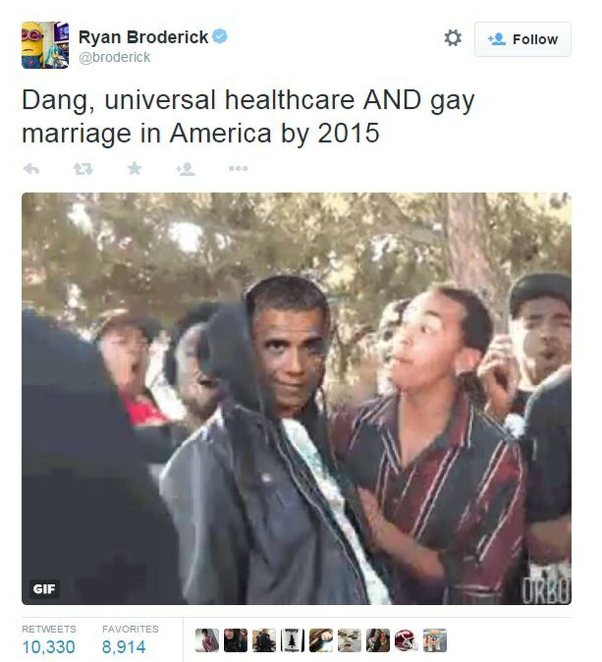 """""""Dang, universal healthcare AND gay marriage in America by 2015,"""" Ryan Broderick tweeted with this gif."""