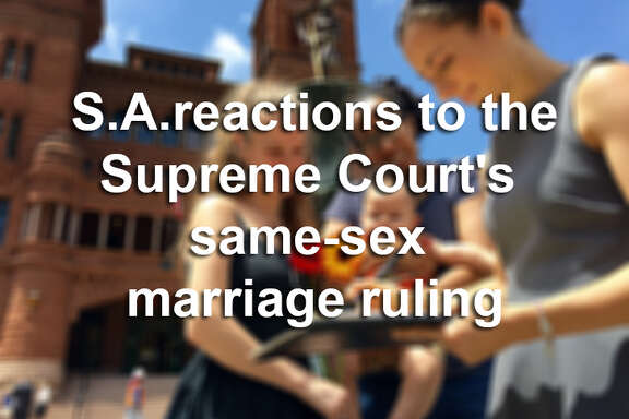 San Antonio reactions to the Supreme Court's same-sex marriage ruling