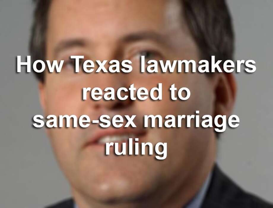 Scroll through to see how Texas lawmakers reacted to the Supreme Court's ruling legalizing same-sex marriage.