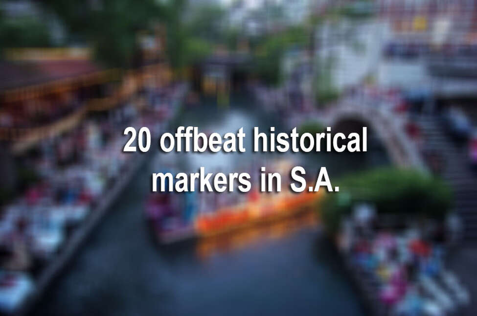 Keep clicking to view 20 strange, yet totally awesome, historical markers in S.A.