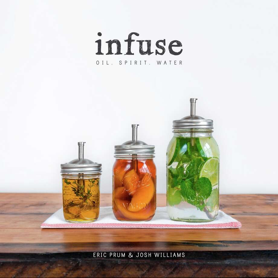 Infuse, by Eric Prum & Josh Williams published by Clarkson Potter, $25, 175 pages Photo: W&P Design
