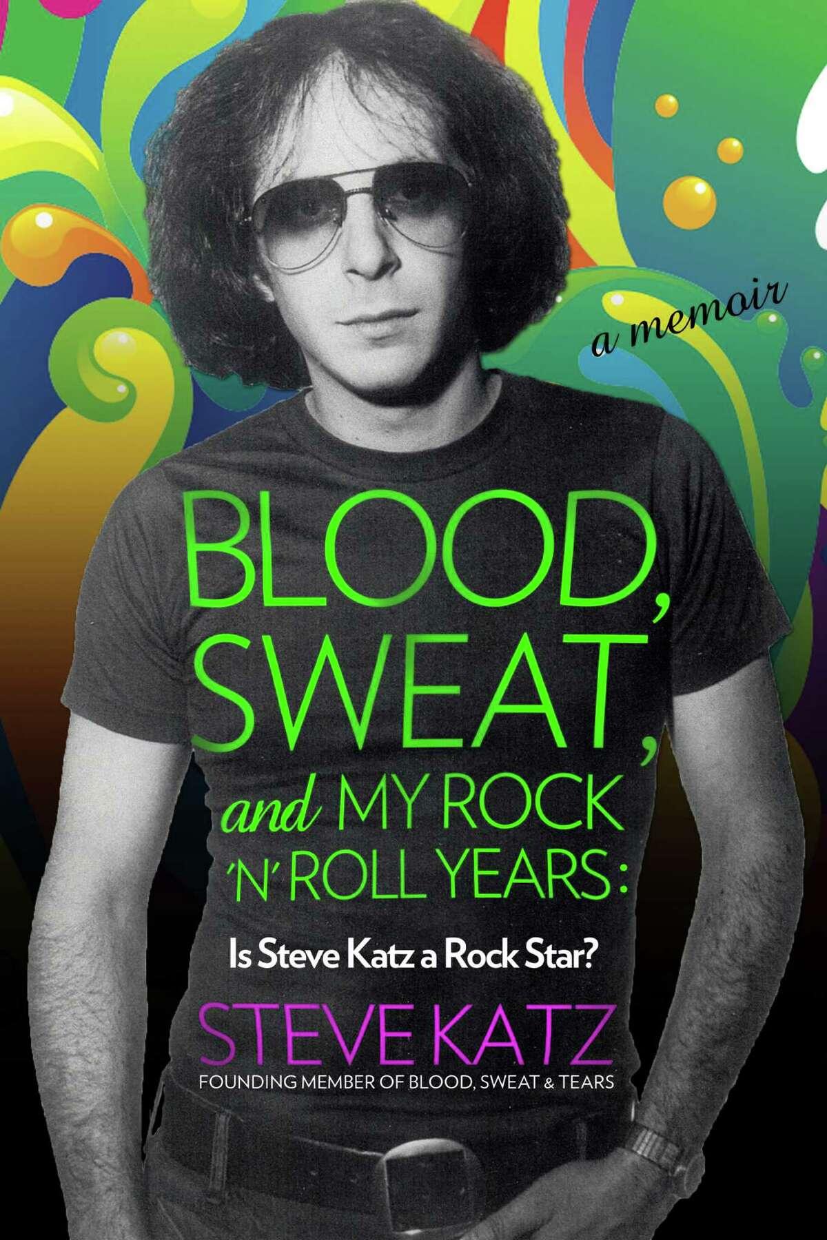 Steve Katz, a founding member of Blood, Sweat & Tears, has written a memoir about his life in music.