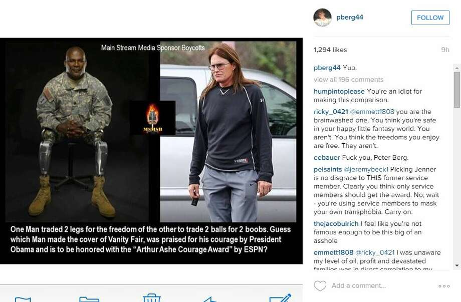 """Peter Berg, the director of """"Friday Night Lights"""" and """"Lone Survivor,"""" shared this photo on July 15, 2015, to voice his displeasure with the decision to honor Caitlyn Jenner with the Arthur Ashe Courage award at the ESPYs. The picture's caption reads, """"One Man traded 2 legs for the freedom of the other to trade 2 balls for 2 boobs. Guess which Man made the cover of Vanity Fair, was praised for his courage by President Obama and is to be honored with the 'Arthur Ashe Courage Award' by ESPN?"""" Photo: Instagram"""