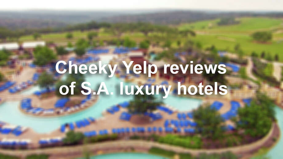 """This might be the most expensive way to bore yourself into contemplating suicide,"" one Yelp reviewer said of a high-end San Antonio resort. Catering to the wealthy can be a tough gig, and these reviews show it. Photo: San Antonio Express-News"