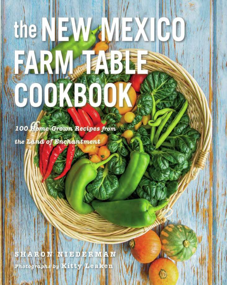 the new Mexico Farm Table Cookbook by Sharon Niederman, $19.95, 207 pages Photo: Kitty Leaken