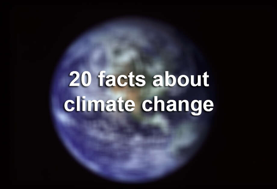 20 facts about climate change Photo: Eye Ubiquitous/UIG Via Getty Images / © Eye Ubiquitous