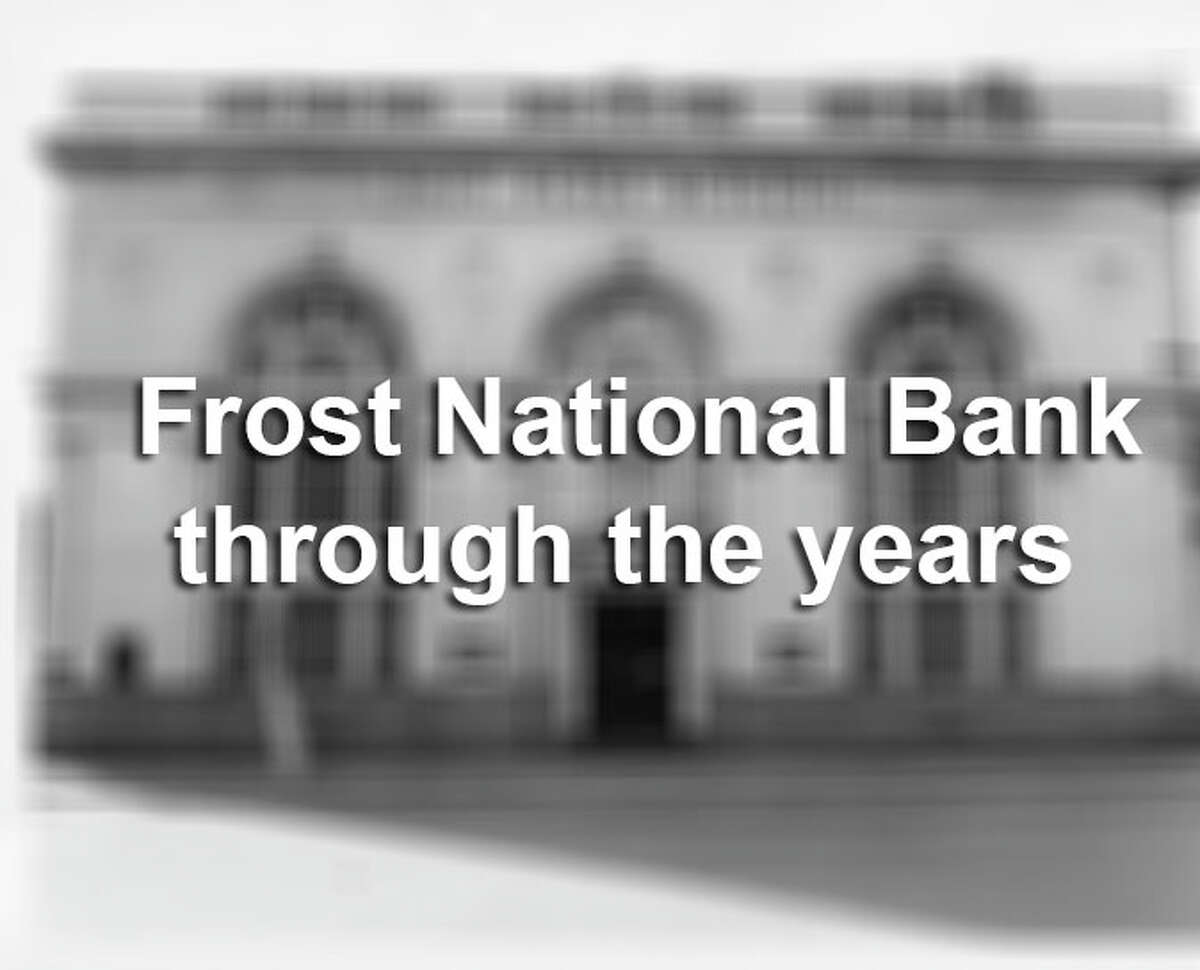 Take a look at photos of Frost National Bank through the years.