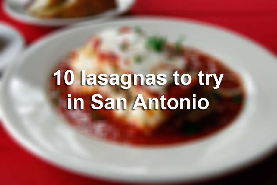 It's National Lasagna Day! Even though San Antonio is a Tex-Mex town, we've rounded up 10 restaurants in the Alamo City area where you should try the famed Italian dish (and even a couple where you can try the restaurant's beloved recipes at home, if you like). Photo: JERRY LARA, San Antonio Express-News / SAN ANTONIO EXPRESS-NEWS