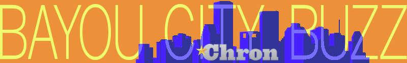 Bayou City Buzz | Houston Chronicle | chron.com