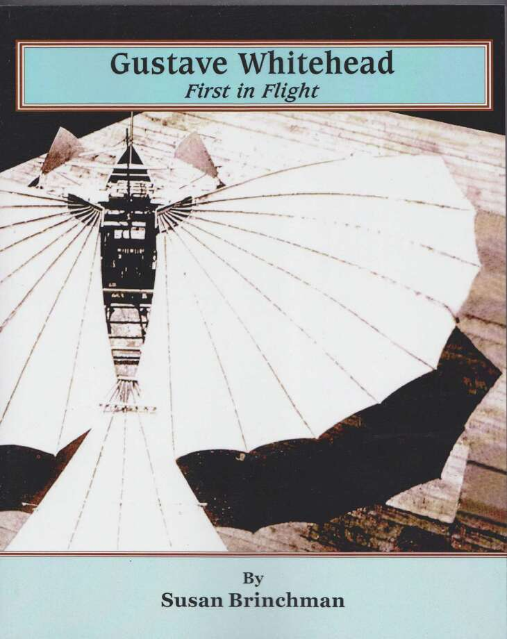 """""""Gustave Whitehead: First in Flight"""" is available at www.gustavewhiteheadbook.com, Amazon; local libraries: Fairfield, Stratford, Bridgeport, and Pequot ; the Fairfield Museum Photo: Contributed Photo / Contributed Photo / Connecticut Post Contributed"""