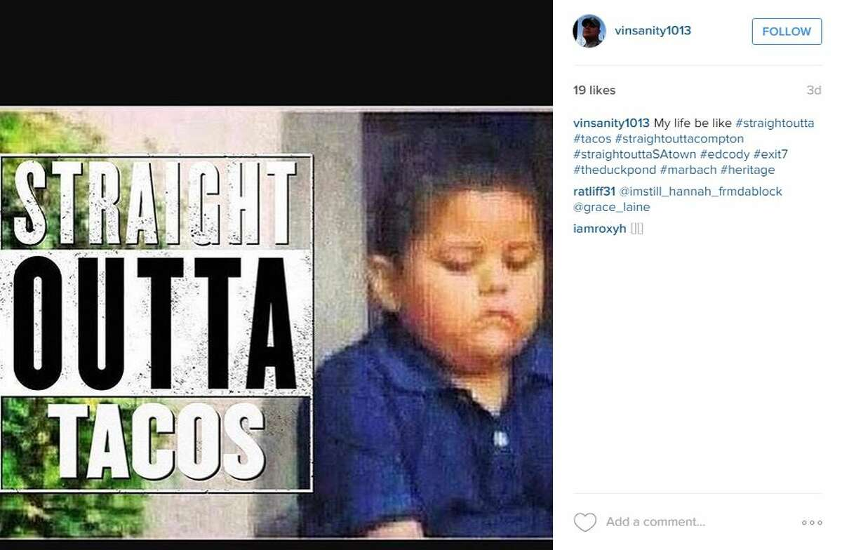 My life be like #straightoutta #tacos #straightouttacompton #straightouttaSAtown #edcody #exit7 #theduckpond #marbach #heritage