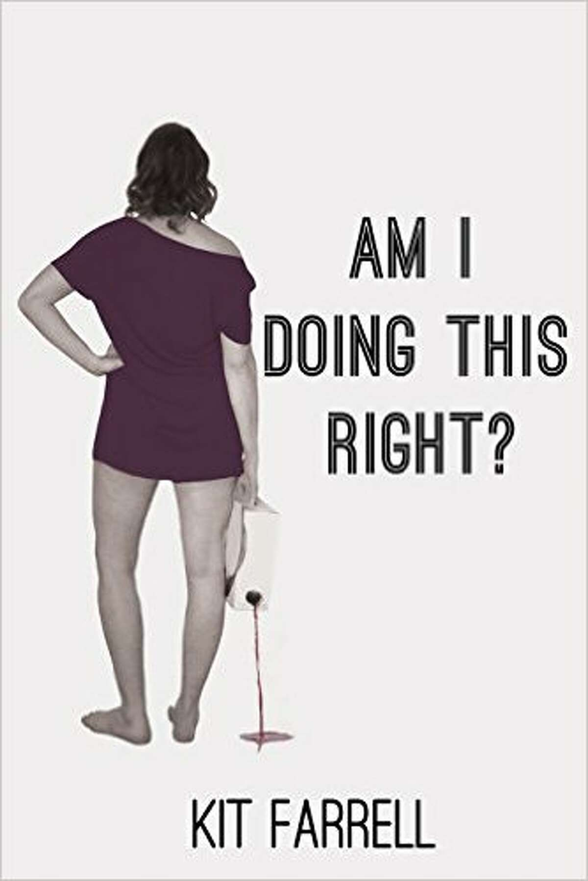 """""""Am I Doing This Right?,"""" by Kit Farrell (2015, Kit Farrell).  Recent college graduate Quinn returns home to live with her parents in this novel about one young woman's efforts to jump-start her adult life. Farrell, who was born and raised in Wynantskill, writes in the self-published novel, """"They don't tell you that this was what happened after college. Instead they fill our heads with big ideas and dreams and never bother to check back and tell us that our college diploma doesn't automatically come with a job offer and apartment lease taped to the back."""""""