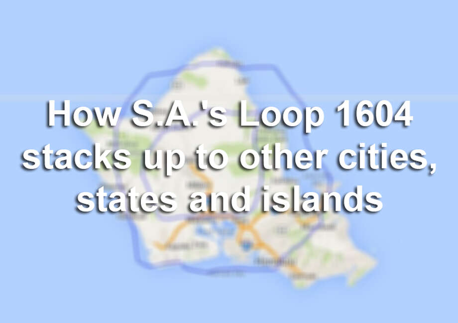 Click through the photos to see how San Antonio's Loop 1604 and Texas stacks up to other cities, states and islands.