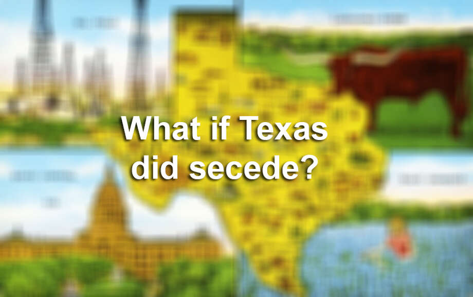 10 things that would happen if Texas seceded from the U.S.