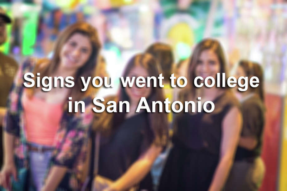 There are 27 sure-fire signs that someone attended (or attends) college in San Antonio. See how many of these things you can check off. Photo: San Antonio Express-News